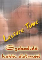 Leisure Time. Hobbi, ajándék, antikvitás, régiség, díszállat, esküvő, fitness, egészség, életmód, goblein, kertápolás, kert gondozás, lakberendezés, fürdőszoba, konyha, nappali, függöny, gasztronómia, receptek, óra, szépségápolás, kozmetika, fodrászat, utazás, videó.